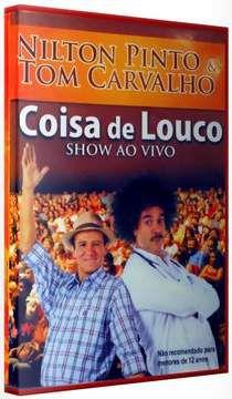 Nilton Pinto & Tom Carvalho – Coisa de Louco Nacional 2010