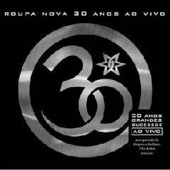 Roupa Nova – 30 Anos Grandes Sucessos Ao Vivo | músicas