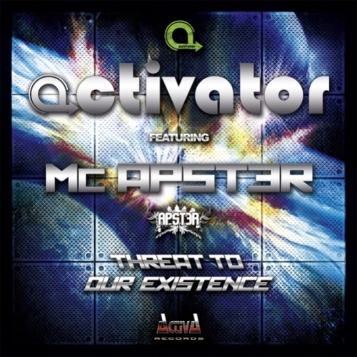 (Hardstyle) Activator Ft Mc Apster - Threat To Our Existence - 2011, MP3, 320 kbps, WEB [ACT105]