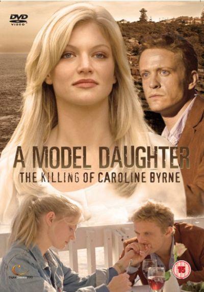 Дитя моды: Убийство Кэролайн Берн / A Model Daughter: The Killing of Caroline Byrne (2009) HDTVRip