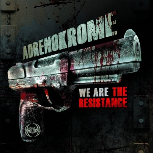 (Frenchcore)Adrenokrome - We Are The Resistance - 2011, MP3, 192 kbps, WEB [NRTX47]