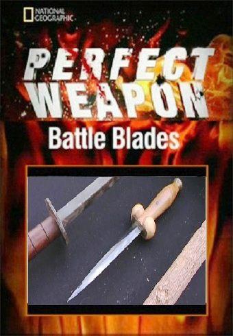 Идеальное оружие: Боевые ножи / Perfect weapon: Battle Blades [2008, Документальный, SATRip]