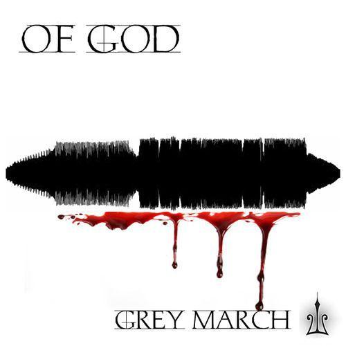 Of God - Grey March (2011)