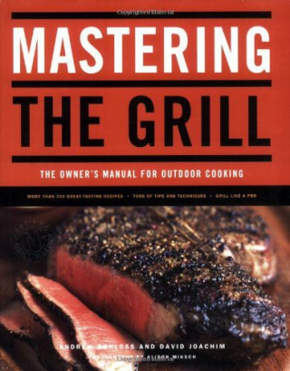 Andrew Schloss, David Joachim - Mastering the Grill / Овладение искусством гриля [2007, ePub, ENG]