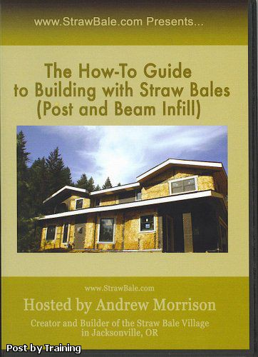 The How-to Guide to Building with Straw Bales (Post and Beam Infill)