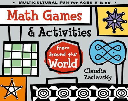 "Claudia Zaslavsky, ""Math Games & Activities from Around the World"""