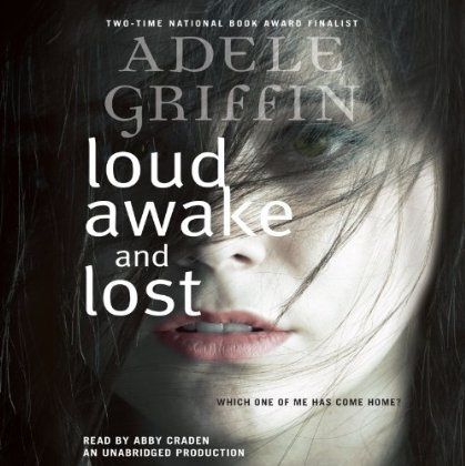 Loud Awake and Lost (Audiobook)