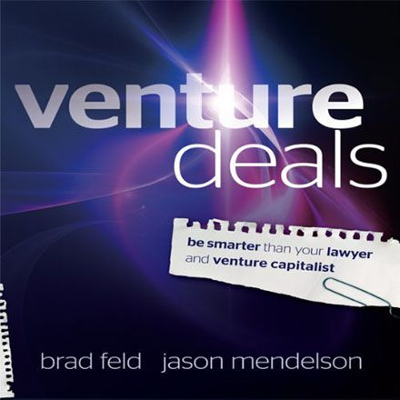Venture Deals Be Smarter Than Your Lawyer and Venture Capitalist (Audiobook)