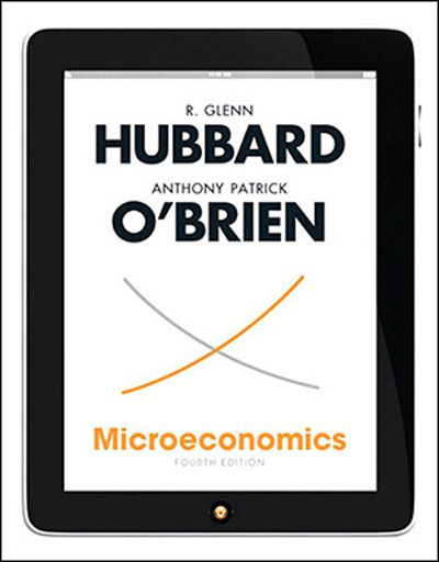 Microeconomics by R. Glenn Hubbard, 4th Edition