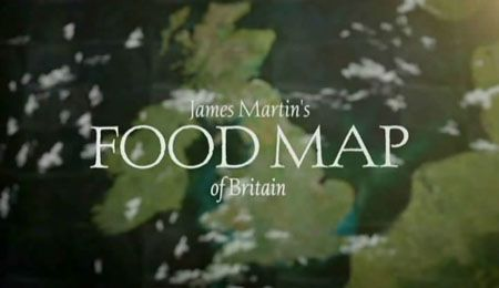 James Martin  Food Map of Britain
