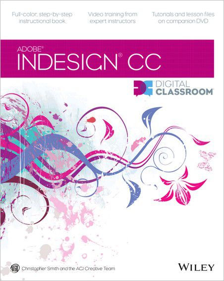 InDesign CC Digital Classroom by Christopher Smith