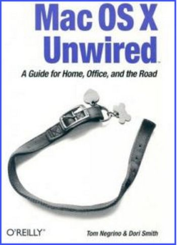 Mac OS X Unwired: A Guide for Home, Office, and the Road (CHM)