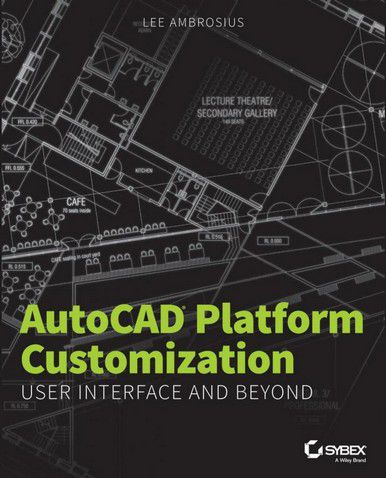 AutoCAD Platform Customization User Interface and Beyond