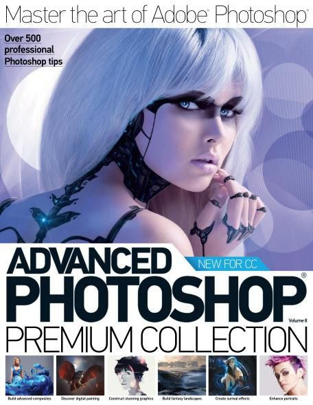 Advanced Photoshop - The Premium Collection Vol. 8