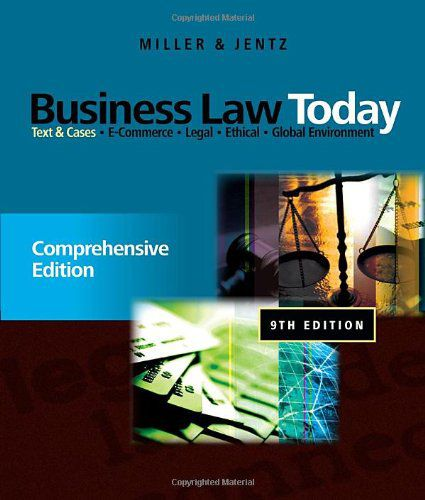 Business Law Today: Comprehensive: Text and Cases, 9th Edition