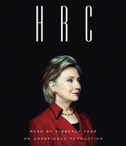 HRC: State Secrets and the Rebirth of Hillary Clinton (Audiobook)