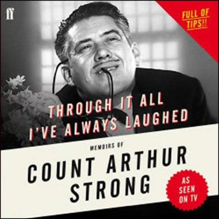 Through it All I've Always Laughed: Memoirs of Count Arthur Strong (Audiobook)