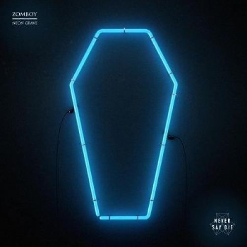 Zomboy - Neon Grave [EP]  › Торрент