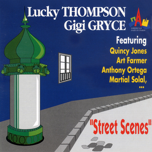 (Post-Bop, Mainstream Jazz) [CD] Lucky Thompson / Gigi Gryce featuring Quincy Jones, Art Farmer, Anthony Ortega, Martial Solal... - Street Scenes - 1993, FLAC (tracks+.cue), lossless