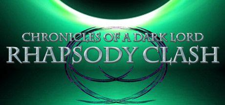 Chronicles of a Dark Lord Rhapsody Clash-PROPHET