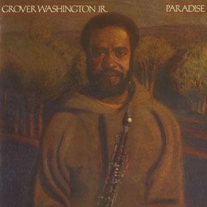 (Crossover Jazz, Smooth Jazz) [CD] Grover Washington Jr. - Paradise - 1983, FLAC (tracks+.cue), lossless
