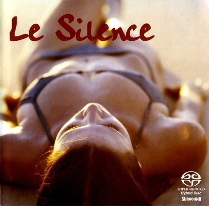 Various Artists - Le Silence (2003) [DTS 4.0|44.1/16|image +.cue|SACD] <electronic music, downtempo, ambient>