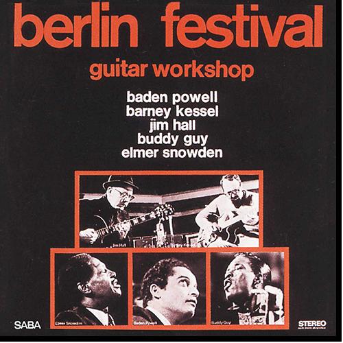 [TR24][OF] Baden Powell, Barney Kessel, Jim Hall, Buddy Guy, Elmer Snowden - Berlin Festival Guitar Workshop (Remastered) - 1968/2016 (Post-Bop, Guitar Jazz)