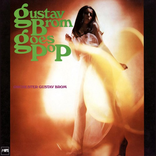 [TR24][OF] Orchester Gustav Brom - Gustav Brom Goes Pop (Remastered) - 1970/2016 (Big Band)