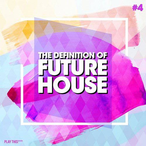 The Definition Of Future House Vol.4 (2017)