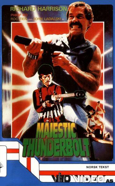 Величественный удар молнии / Удар грома / Lei ting chu chuan / Majestic Thunderbolt (Годфри Хо / Godfrey Ho) [1985, Гонконг, криминальныйбоевик, VHSRip] VO + Sub Dut + Original Eng