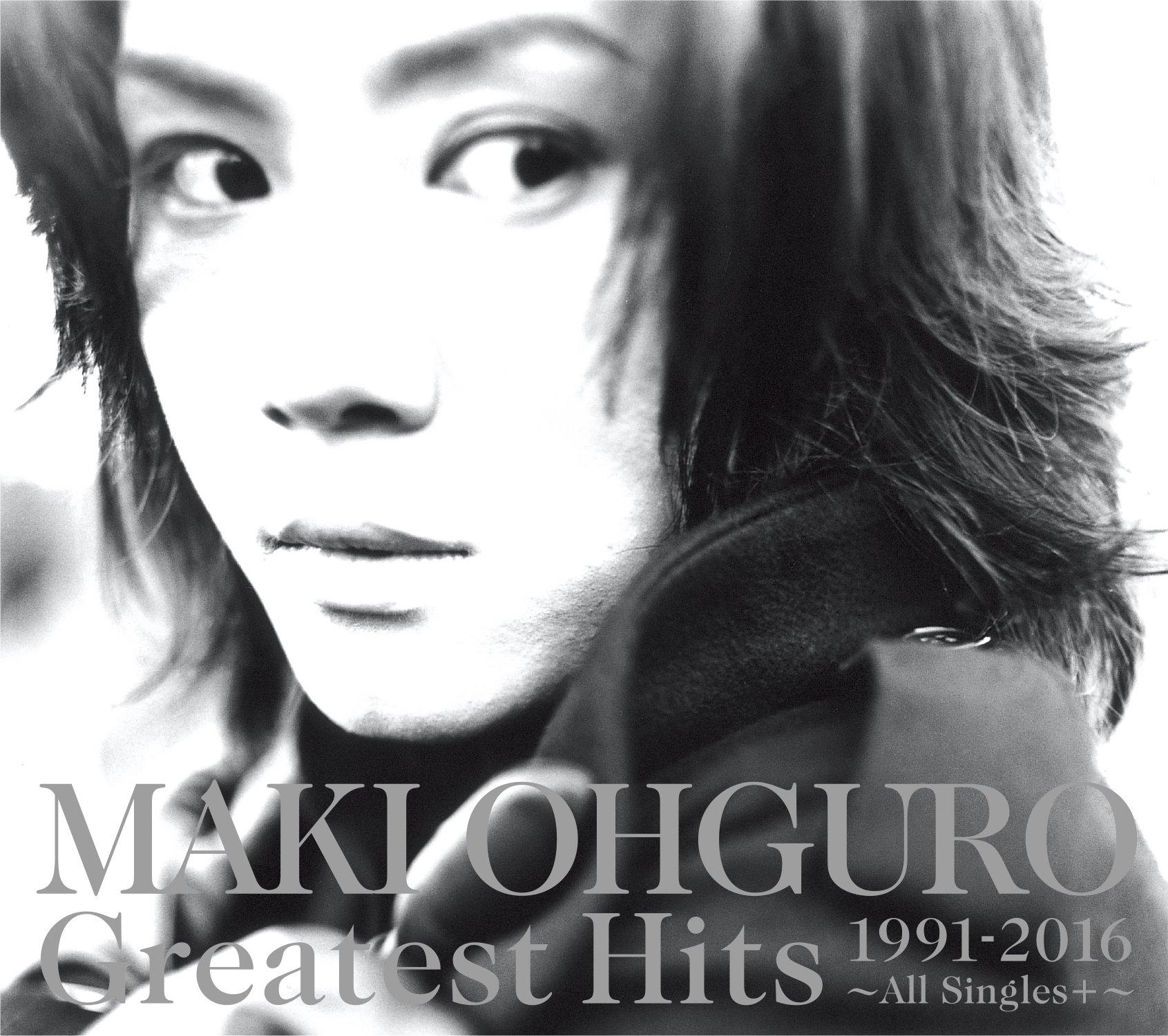 20171020.0054.08 Maki Ohguro - Greatest Hits 1991-2016 ~All Singles+~ cover.jpg