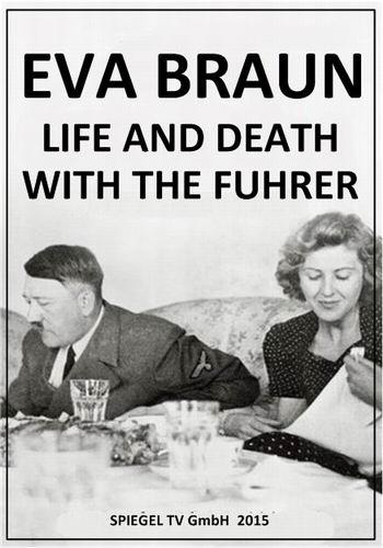 Ева Браун: Жизнь и смерть с фюрером / Eva Braun: Life and Death with the Fuhrer (2015) HDTVRip (2 серии из 2)