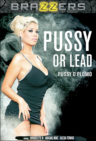 Brazzers - Pussy or Lead / Pussy O Plomo (2016) WEBRip |