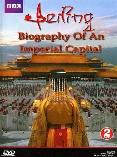 ВВС: Пекин - Имперская столица (Летопись имперской столицы) / Beijing: Biography Of An Imperial Capital (2008) HDTVRip [H.264/720p-LQ] (серии 1-3 из 3)