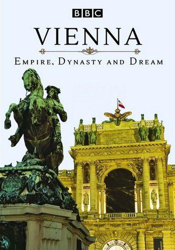 BBC: Вена. Империя, династия и мечта / Vienna: Empire, Dynasty and Dream (2016) HDTVRip [H.264/720p-LQ] (Серии 3 из 3) [PR]