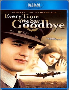 Мы всегда говорим до свидания / Every Time We Say Goodbye (1986) WEB-DL 1080p
