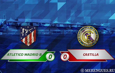 Atletico Madrid B - Real Madrid Castilla 0:0