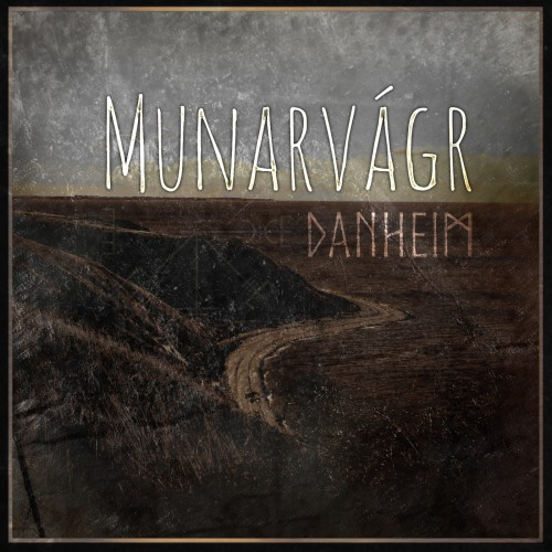 Danheim - Munarvagr (2017) [FLAC|Lossless|tracks] <Dark Folk, Dark Ambient>