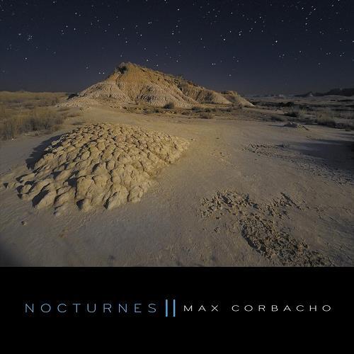 (Ambient / Drone) [WEB] Max Corbacho - Nocturnes II - 2018, FLAC (tracks), lossless
