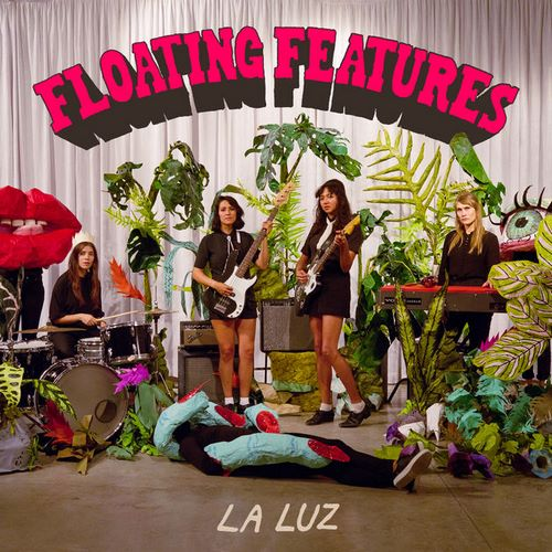 La Luz - Floating Features (2018)