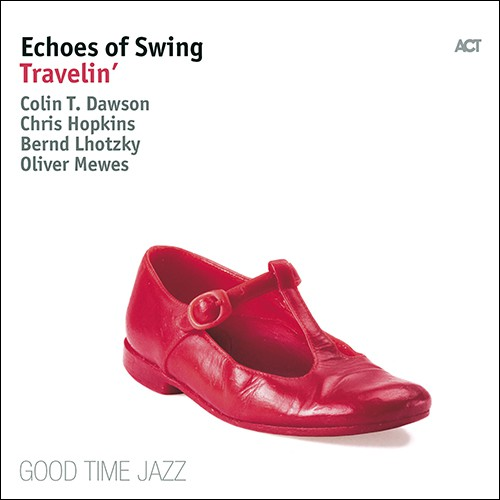 [TR24][OF] Echoes Of Swing - Travelin - 2018 (Dixieland Revival, Neo-Swing)