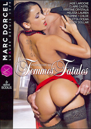 Marc Dorcel - Порношник 22: Роковые женщины / Pornochic 22: Femmes Fatales (2011) DVDRip |