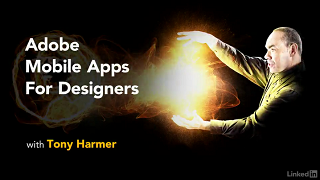 [Lynda.com / Tony Harmer] Adobe Mobile Apps For Designers [2018, ENG]