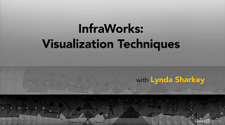[Lynda.com / Lynda Sharkey] Infraworks: Visualization Techniques [2018, ENG]