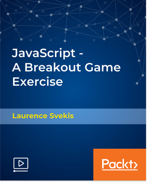 [Packtpub.com / Laurence Svekis] JavaScript - A Breakout Game Exercise [Video] [2018, ENG]