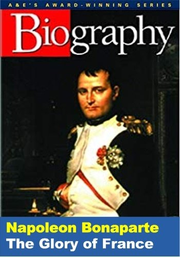 Биография. Наполеон Бонапарт: Слава Франции / Biography. Napoleon Bonaparte: The Glory of France (1997) HDTVRip [H.264/720p-LQ]