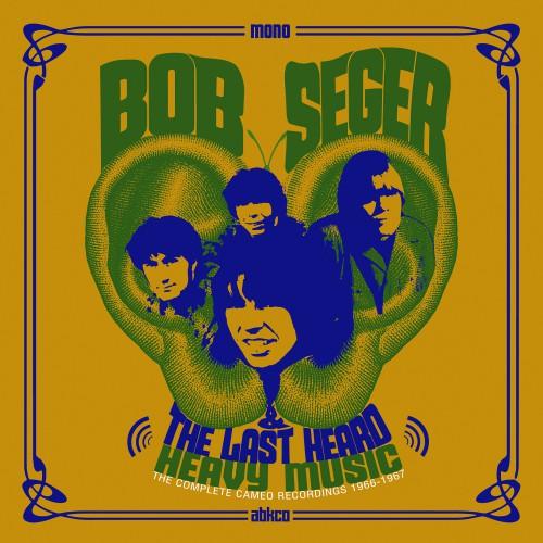 [TR24][OF] Bob Seger & The Last Heard - Heavy Music: The Complete Cameo Recordings 1966-1967 - 2018 (Rock)