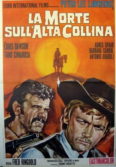 Смерть на высоком холме / La morte sullalta collina (Фернандо Черкио / Fernando Cerchio) [1969, Италия, Испания, вестерн, TVRip] VO (Алексей Alassea Крюков)