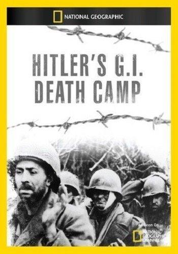NG. Гитлеровские лагеря смерти: американские заключенные / Hitler's Death Camp. The American Prisoners (2018) SATRip