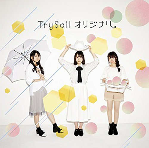 20181207.0159.9 TrySail - Original. (Limited Anime edition) cover 2.jpg